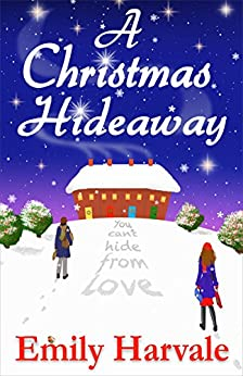 A Christmas Hideaway: A Hideaway Down Novel by [Emily Harvale]