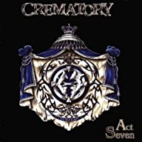 Act Seven by Crematory
