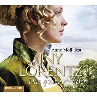 Das goldene Ufer     Die Auswanderer 1              Autor:                                                                                                                                 Iny Lorentz                               Sprecher:                                                                                                                                 Anne Moll                      Spieldauer: 6 Std. und 51 Min.     165 Bewertungen     Gesamt 4,3