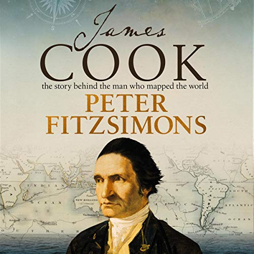 James Cook: The Story Behind the Man Who Mapped the World