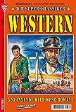 SUPER KLASSIKER WESTERN Nr. 368: 5 Westernromane aus dem KELTER VERLAG in einem Band, , 320 Seiten