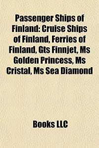Source: WikipediaPassenger ships of Finland: Cruise ships of Finland, Ferries of Finland, GTS Finnjet, MS Golden Princess, MS Cristal, MS Kaptain Boris