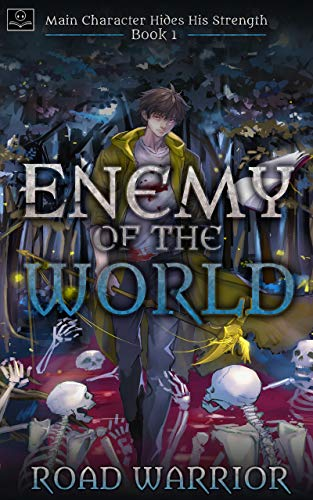 Enemy of the World - Book 1 of Main Character hides his Strength (A Dark Fantasy Litrpg Series)