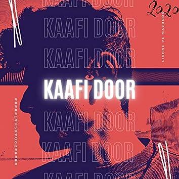 Kaafi Door