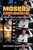 Moseby Confidential: Arthur Penn?s Night Moves and the Rise of Neo-Noir - Matthew Asprey Gear
