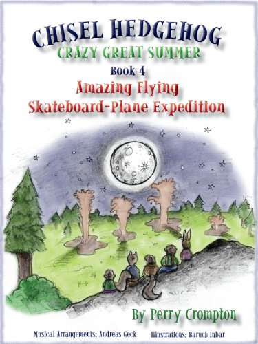 Chisel Hedgehog Book 4 Amazing Flying Skateboard-Plane Expedition (Crazy Great Summer) (English Edition)