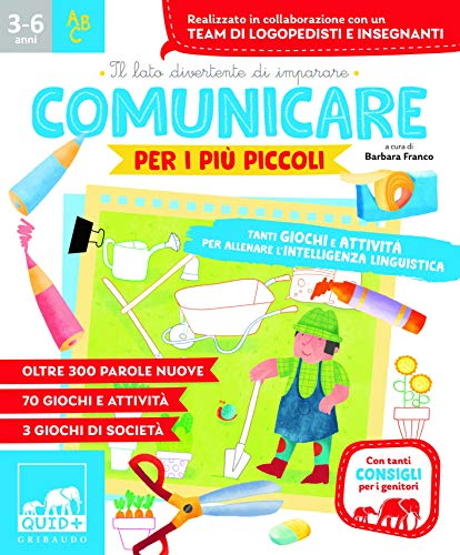 Comunicare per i più piccoli. Tanti giochi e attività per allenare l'intelligenza linguistica