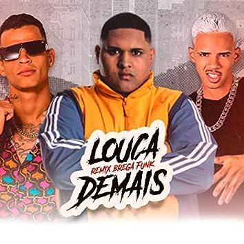 Louca Demais (Remix Brega Funk) (Brega Funk)