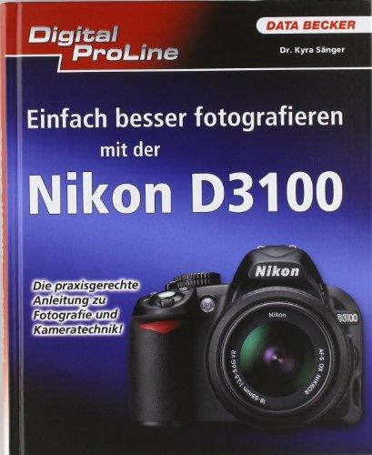 Digital ProLine: Besser Fotografieren mit der Nikon D3100