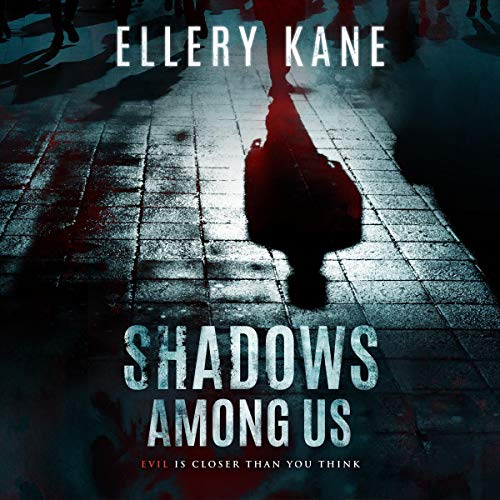 Shadows Among Us Audiobook By Ellery A. Kane cover art