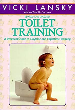 Toilet Training: A Practical Guide to Daytime and Nighttime Training by Vicki Lansky (1993-05-05)