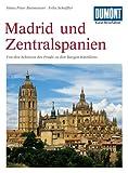 DuMont Kunst Reiseführer Zentralspanien und Madrid: Von den Schätzen des Prado zu den Burgen Kastiliens