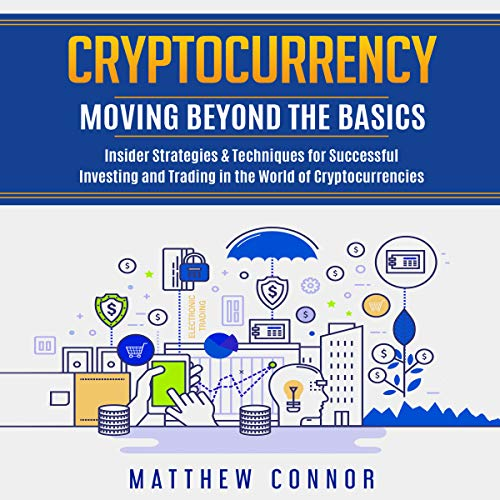 Cryptocurrency: Moving Beyond the Basics Titelbild