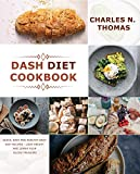 Dash Diet Cookbook: Quick, Easy and Healthy Dash Diet Recipes - Lose Weight and Lower Your Blood Pressure (English Edition)