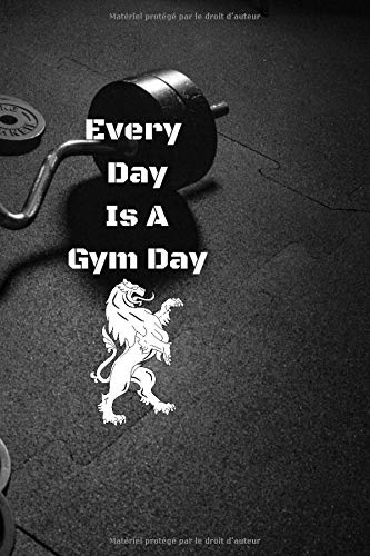 Every Day Is A Gym Day notebook: Mind Gym  Diary