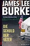 James Lee Burke: Die Schuld der Väter