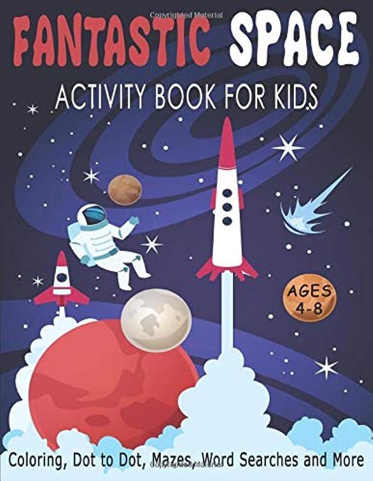 既に英語の授業があります矩形FANTASTIC SPACE ACTIVITY BOOK FOR KIDS AGES 4-8 Coloring, Dot to Dot, Mazes, Word Searches and More: Fantastic Outer Space Workbook with Solar System, Planets, Sun, Moon, Stars, Astronauts, Rockets, Aliens 36 Activity pages for Kids, Boys and Girls