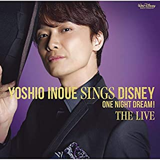 Yoshio Inoue sings Disney~One Night Dream! The Live(DVD付) 井上芳雄