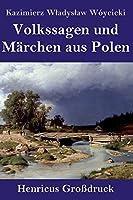 Volkssagen und Maerchen aus Polen (Grossdruck)