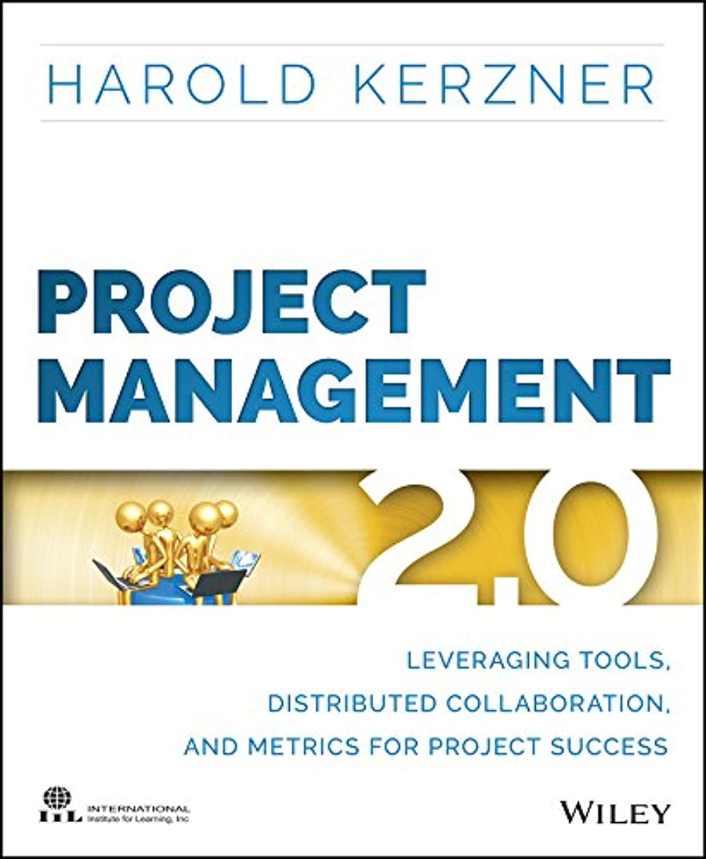 Project Management 2.0: Leveraging Tools, Distributed Collaboration, and Metrics for Project Success (English Edition)