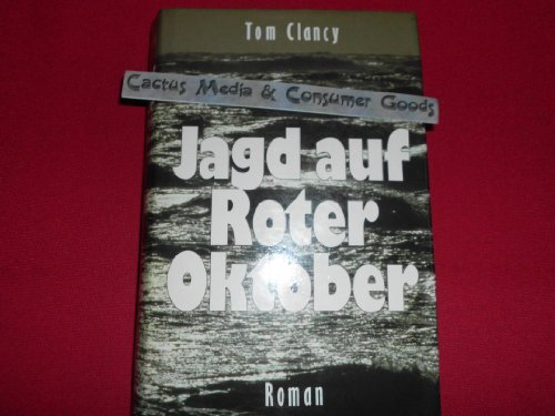 Jagd auf Roter Oktober : Roman. Einzig berecht. Übers. aus d. Amerikan. von Hardo Wichmann