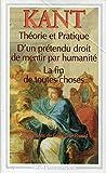 Théorie et pratique - D'un prétendu droit de mentir par humanité - la fin de toutes choses - Traduction et introduction de Françoise Proust - GF Flammarion - 01/01/1997