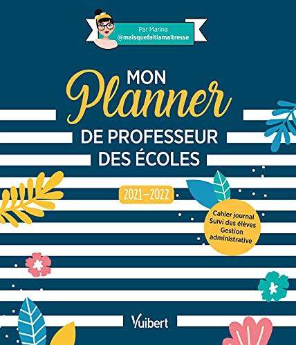 Mon Planner de professeur des écoles: Cahier journal, Suivi des élèves, Gestion administrative