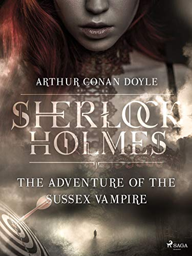 The Adventure of the Sussex Vampire (English Edition)