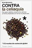 Contra La Celiaquía. Pan, Pasata, Pasteles, Pizzas Y Otros