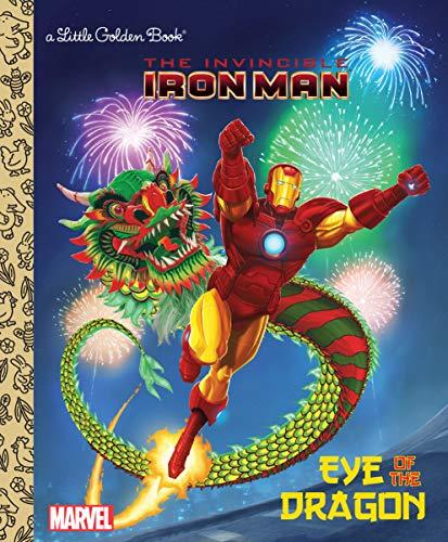 Eye of the Dragon (Marvel: Iron Man) (Little Golden Books)