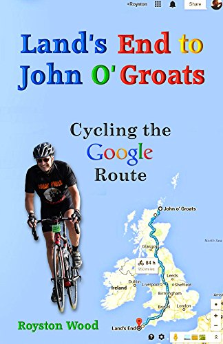 Land's End to John O'Groats - Cycling the Google Route (English Edition)