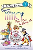 Fancy Nancy: Fancy Day in Room 1-A (I Can Read Level 1)