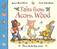 Tales from Acorn Wood (Lift the Flap)