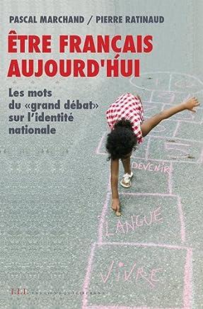 Etre français aujourdhui : Les mots du