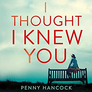 I Thought I Knew You                   By:                                                                                                                                 Penny Hancock                               Narrated by:                                                                                                                                 Laura Kirman                      Length: 12 hrs and 2 mins     72 ratings     Overall 4.2