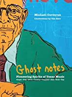 Ghost Notes: Pioneering Spirits of Texas Music