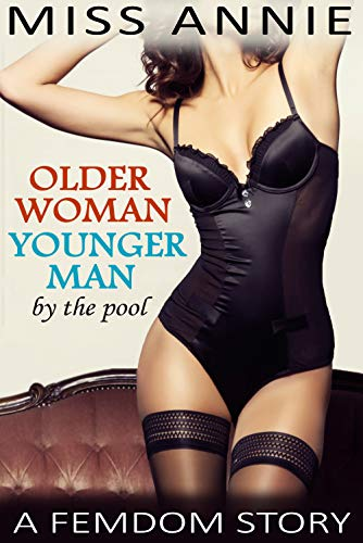 Older woman, younger man: By the pool (Femdom with a mature dom) (English Edition)