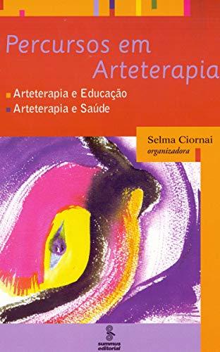 Percursos em arteterapia: arteterapia e educação, arteterapia e saúde