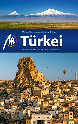 Türkei Reiseführer Michael Müller Verlag: Individuell reisen mit vielen praktischen Tipps (MM-Reiseführer)
