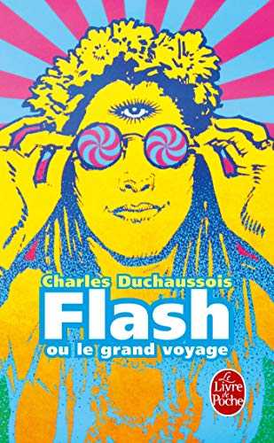 Flash Ou Le Grand Voyage (Le Livre De Poche) (French Edition)
