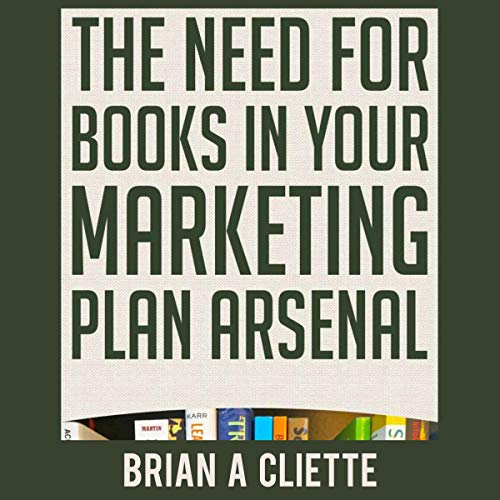 The Need for Books in Your Marketing Plan Arsenal audiobook cover art