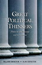 By Alan O. Ebenstein - Great Political Thinkers: From Plato to the Present: 6th (sixth) Edition