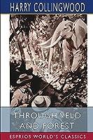 Through Veld and Forest (Esprios Classics)