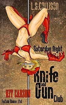Saturday Night Knife and Gun Club: Nurse Kit Carson's Adventures (Kit Carson's Knife and Gun Club Book 2) by [L.S. Collison]