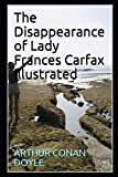 The Disappearance of Lady Frances Carfax Illustrated