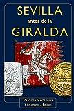 Sevilla antes de la Giralda: Una novela sobre la España almohade