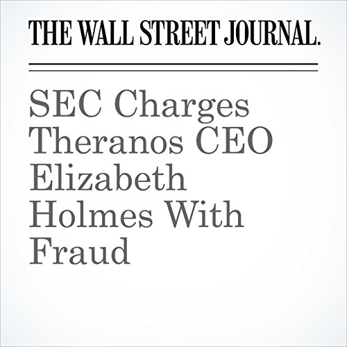 SEC Charges Theranos CEO Elizabeth Holmes With Fraud copertina