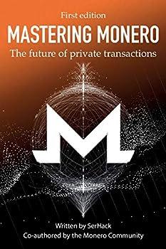 Mastering Monero  The future of private transactions
