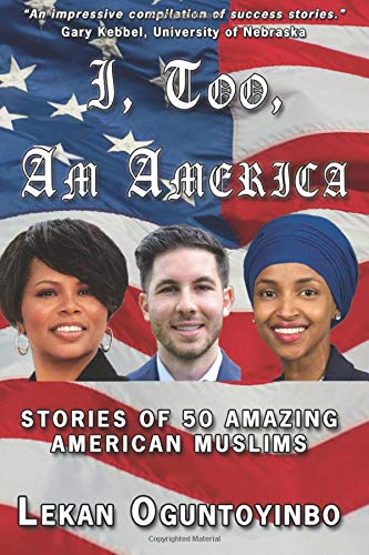 I, Too, Am America: Stories of 50 Amazing American Muslims