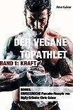 Der vegane Topathlet: Band 1 - Kraft